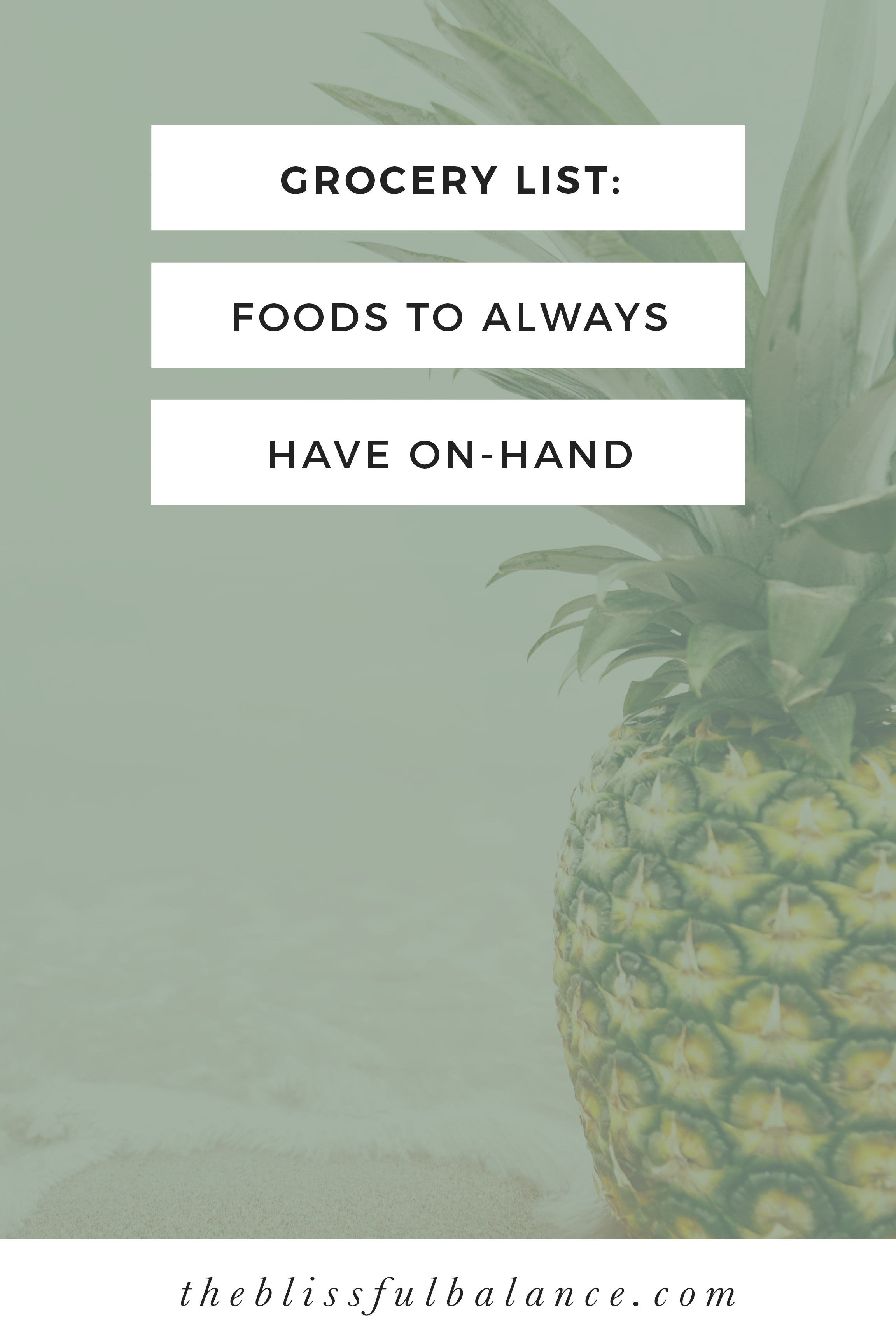 Grocery List of foods to always have on-hand. Click through to read more!
