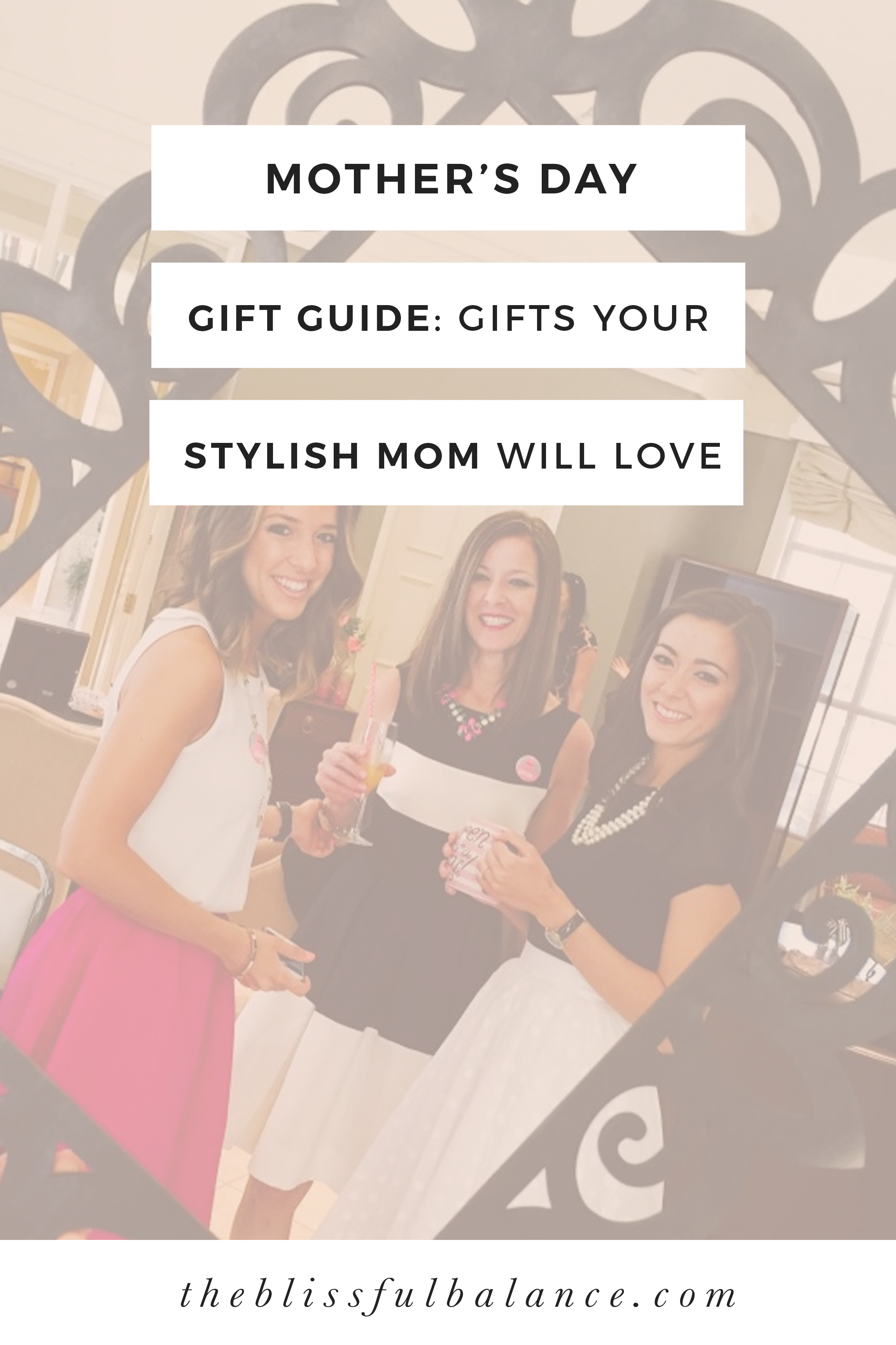 Mother's Day Gift Guide: Gifts Your Stylish Mom Will Love