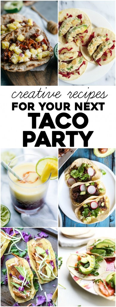 Creative Recipes for your next Taco Party