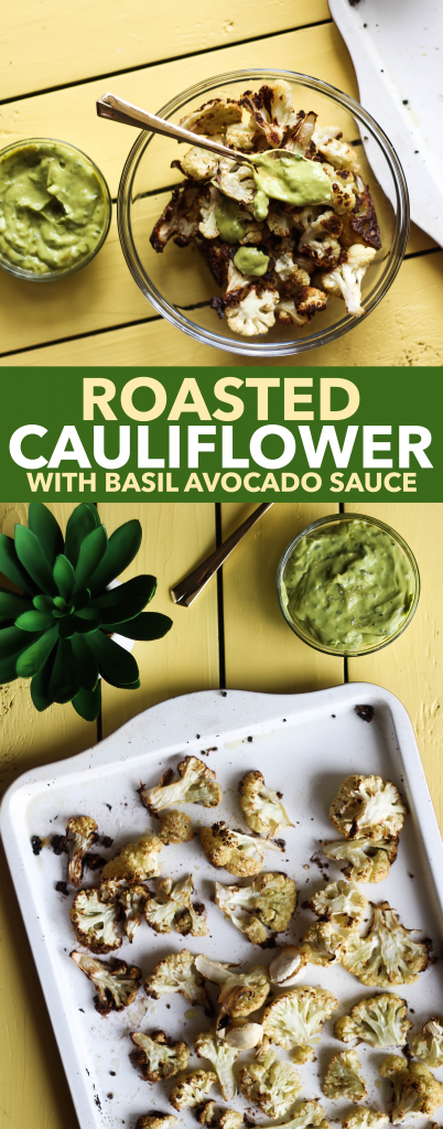 Roasted Cauliflower with Basil Avocado Sauce