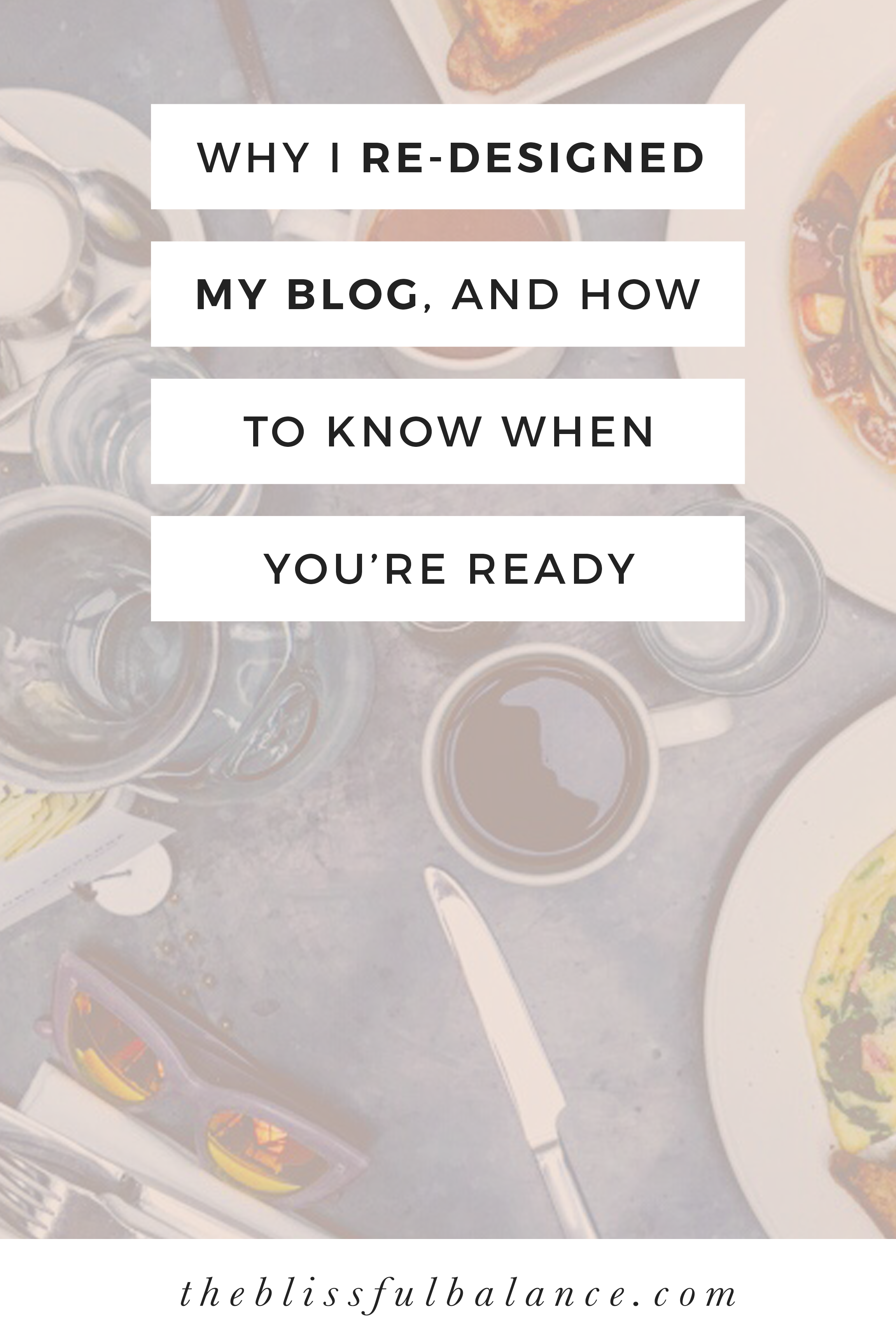 Why I Re-Designed My Blog, and How to Know When You're Ready